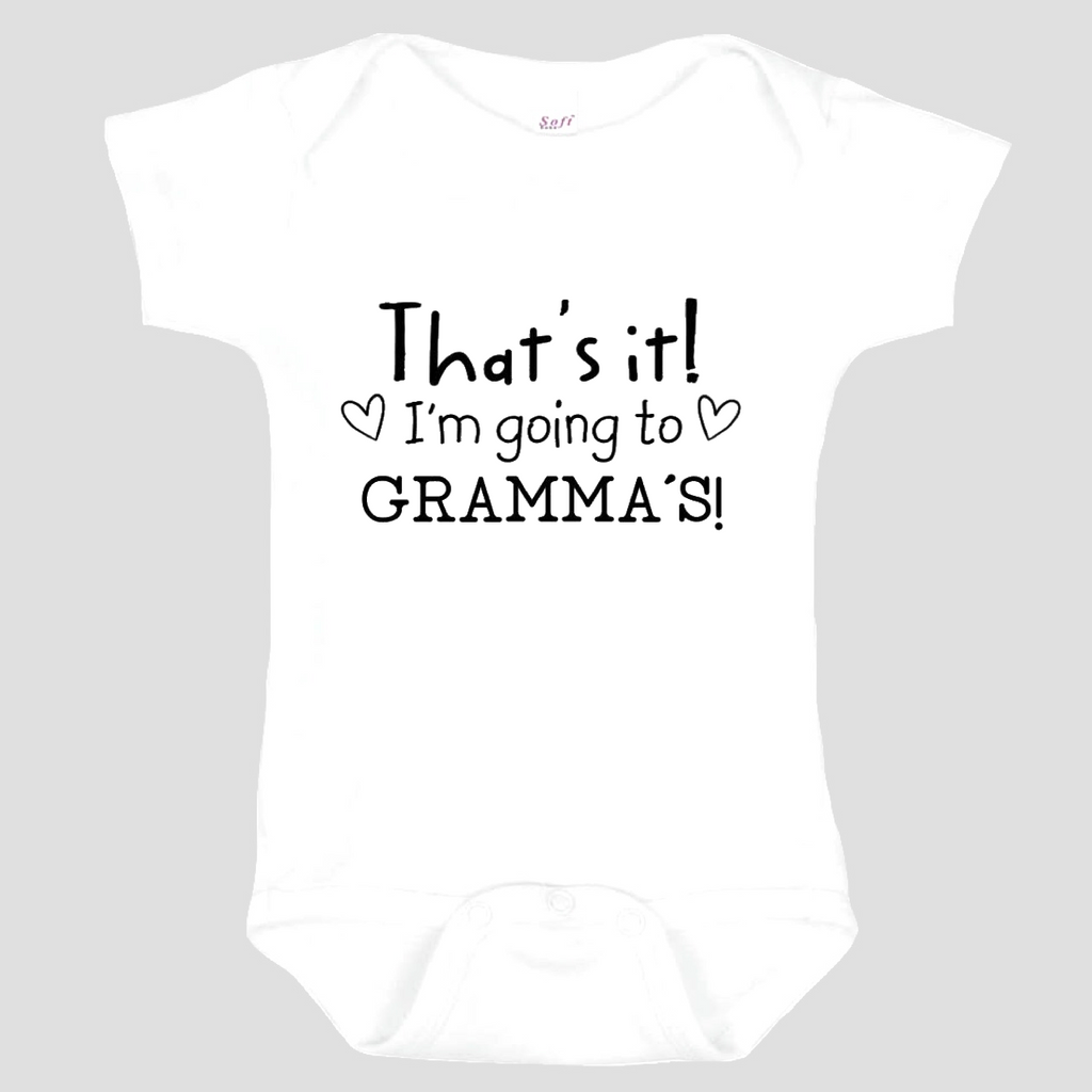 Baby Onesie: That's It! I'm going to Gramma's!