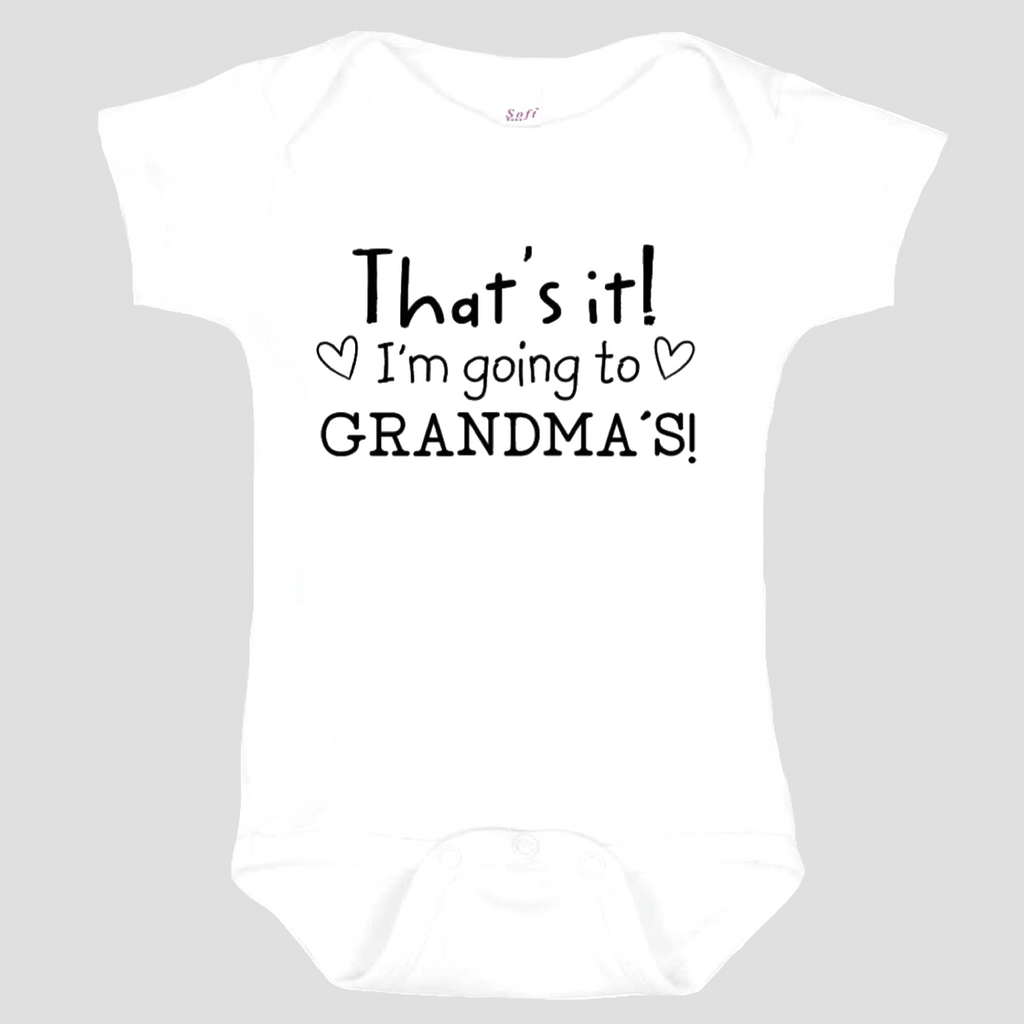 Baby Onesie: That's It! I'm going to Grandma's!