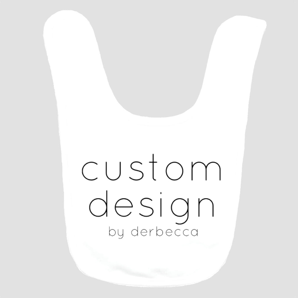 Baby Bib: Custom Design