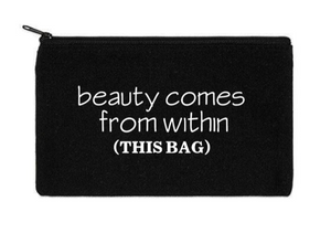 Canvas Zippered Pouch: Beauty Comes from Within (this bag)
