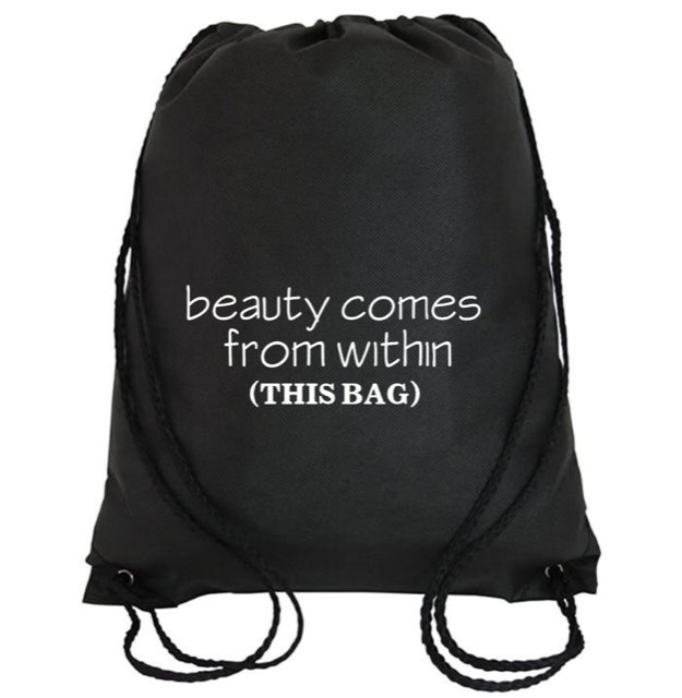 Cinch Bag: Beauty Comes from Within (this bag)