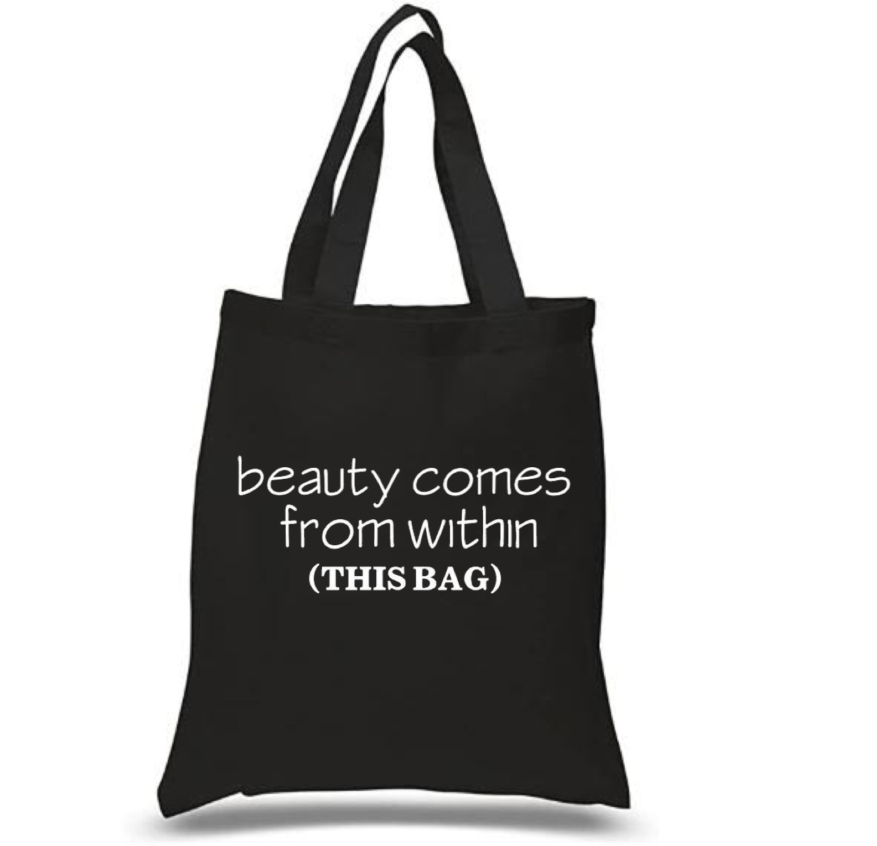 Tote Bag: Beauty Comes from Within (this bag)