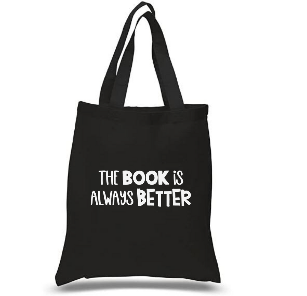 Tote Bag: The Book is Always Better