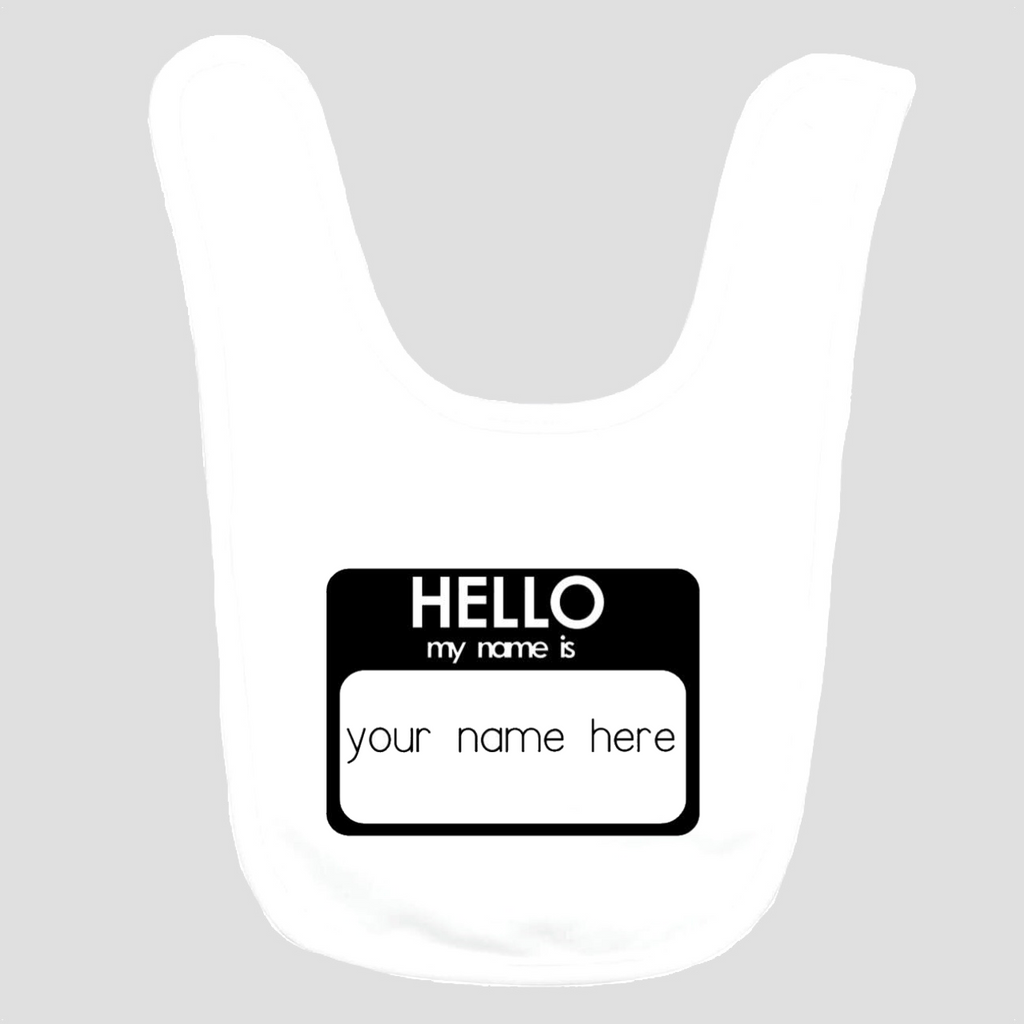 Baby Bib: Hello my name is * add baby name