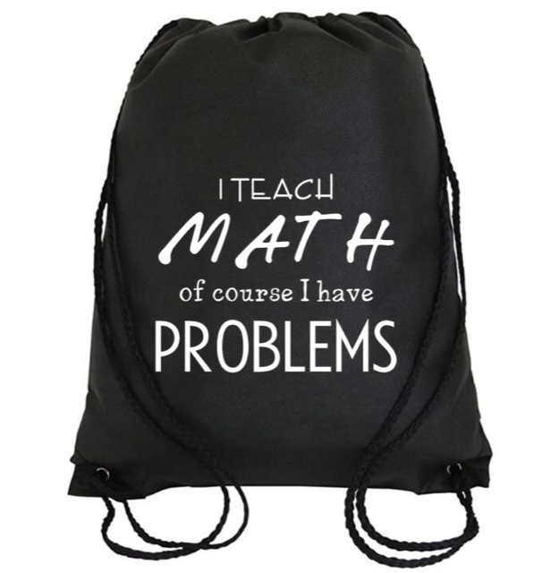 Cinch Bag: I Teach Math Problems