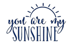Baby Onesie: You are my Sunshine