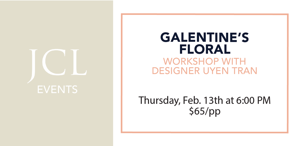 Galentine's Floral Workshop with Designer; Uyen Tran | Thursday, February 13th | 6:00PM | $65/pp