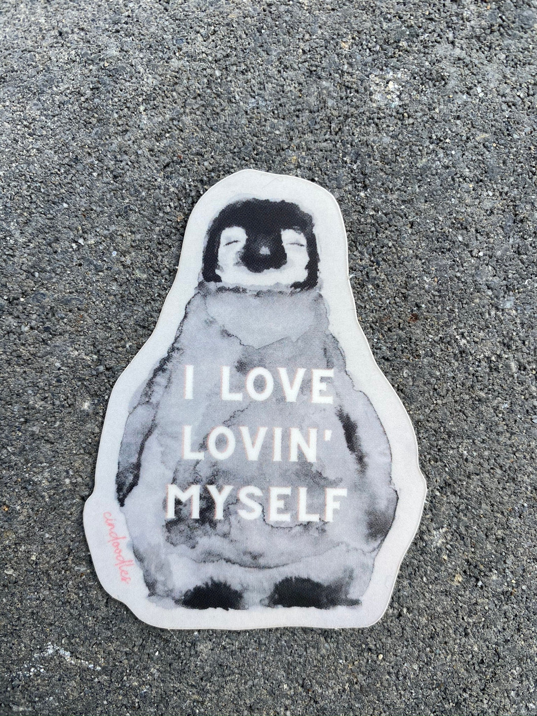 I love lovin' myself - penguin sticker