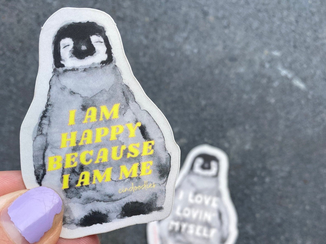 I am happy because I am me - Penguin Sticker