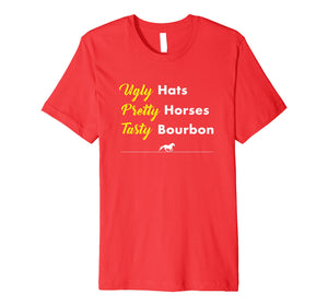 Funny Ugly Hats Pretty Horses Tasty Bourbon Derby shirt