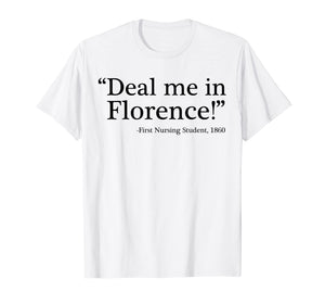 Funny Nurse Tshirts Deal Me In Florence Nurses Don't Play