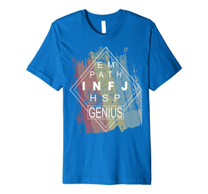 infj hsp shirt your are genius so preserve your empathy
