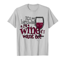 Cargar imagen en el visor de la galería, It's My Birthday and I'll Wine If I Want To