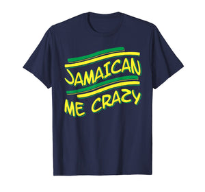 Jamaican me crazy - Jamaica Flag Shirt for Men and Women