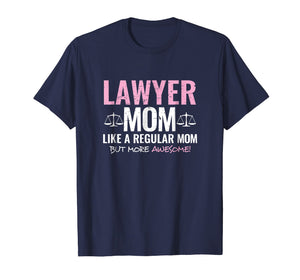 Mom Lawyer Gift Tshirt for a Mother Attorney
