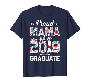 Funny Proud Mama Of A 2019 Graduate T Shirt Graduation Gift