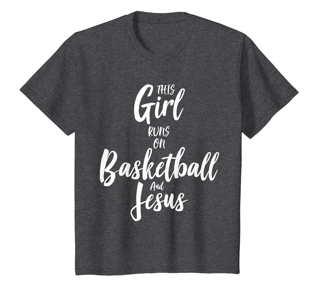 Basketball & Jesus T Shirt: This Girl Runs On Christ Tee