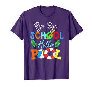 Funny Bye Bye School Hello Pool TShirt for Teachers Students