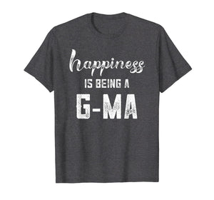 Happiness is Being a G-ma Shirt Mothers Day Gift Pregnancy