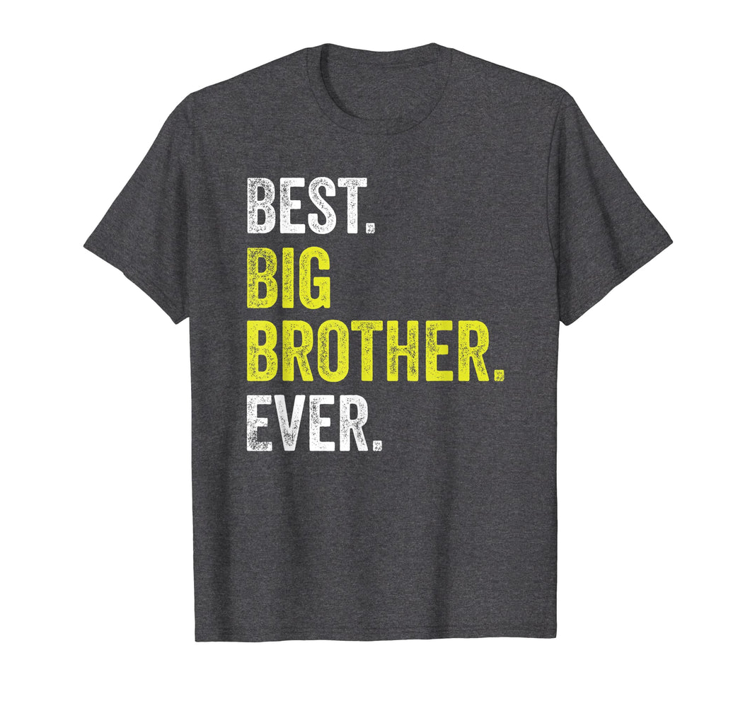 Funny Adult Older Bro Sibling Best Big Brother Ever T-shirt.