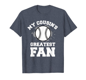 Baseball Boy Or Girl T-Shirt My Cousin's Greatest Fan Tee