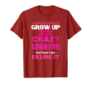 Funny Women Mother's Day Gift Shirt Crazy Grandmother T-Shirt