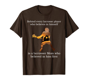 Behind every lacrosse player T-shirt gift mom mother