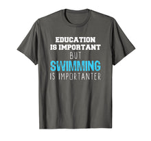 Cargar imagen en el visor de la galería, Education Is Important But Swimming Is Importanter T-Shirt