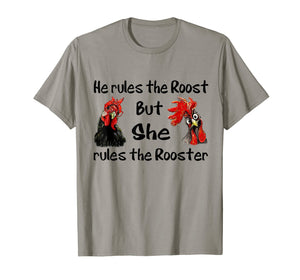 He Rules The Roost But She Rules The Rooster T Shirts