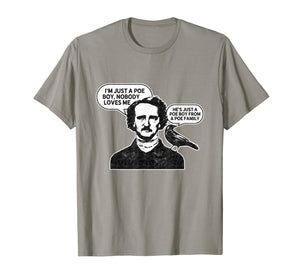 I'm Just A Poe Boy T-Shirt Edgar Allan Poe Raven T-Shirt