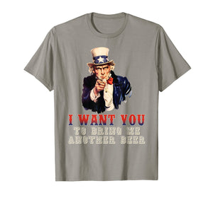 I Want You To Bring Me Another Beer Uncle Sam Shirt July 4th