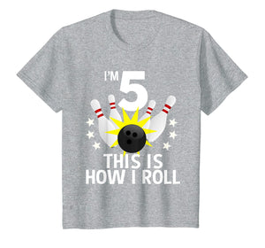 Kids 5 Year Old Bowling Birthday Party Shirt How I Roll Gift Idea