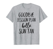 Cargar imagen en el visor de la galería, Goodbye Lesson Plan Hello Sun Tan Shirt Last Day Of School T-Shirt