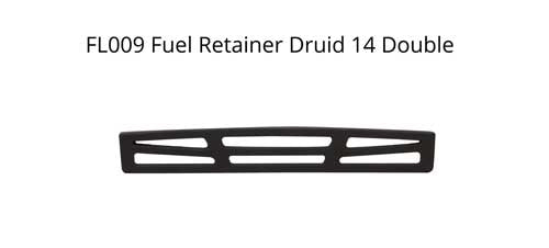 FL009 Fuel Retainer Druid 14 Double
