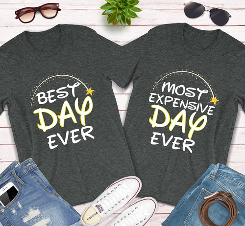 Best And Most Expensive Day Ever Disney Vacation Matching Shirts