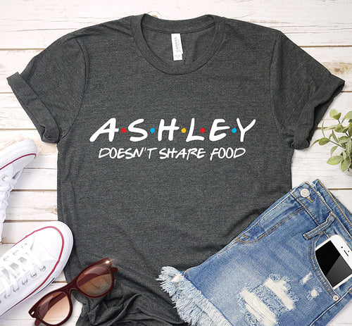 Custom Name Doesn't Share Food Friends Theme Personalized Shirt