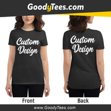Load image into Gallery viewer, Front And Back Print Side Custom Design Women's Fit Shirt