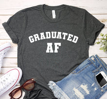 Load image into Gallery viewer, Graduated AF College Graduation Year Shirt
