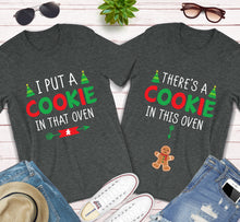 Load image into Gallery viewer, I Put A Cookie In That Oven There's A Cookie In This Oven Maternity Announcement Christmas Matching Shirts