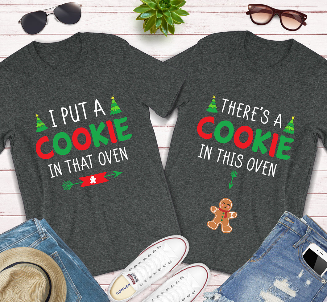 I Put A Cookie In That Oven There's A Cookie In This Oven Maternity Announcement Christmas Matching Shirts