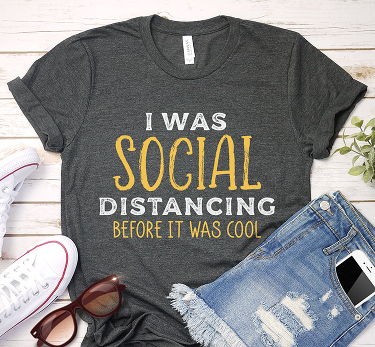 I Was Social Distancing Before It Was Cool Quarantine Vintage Shirt