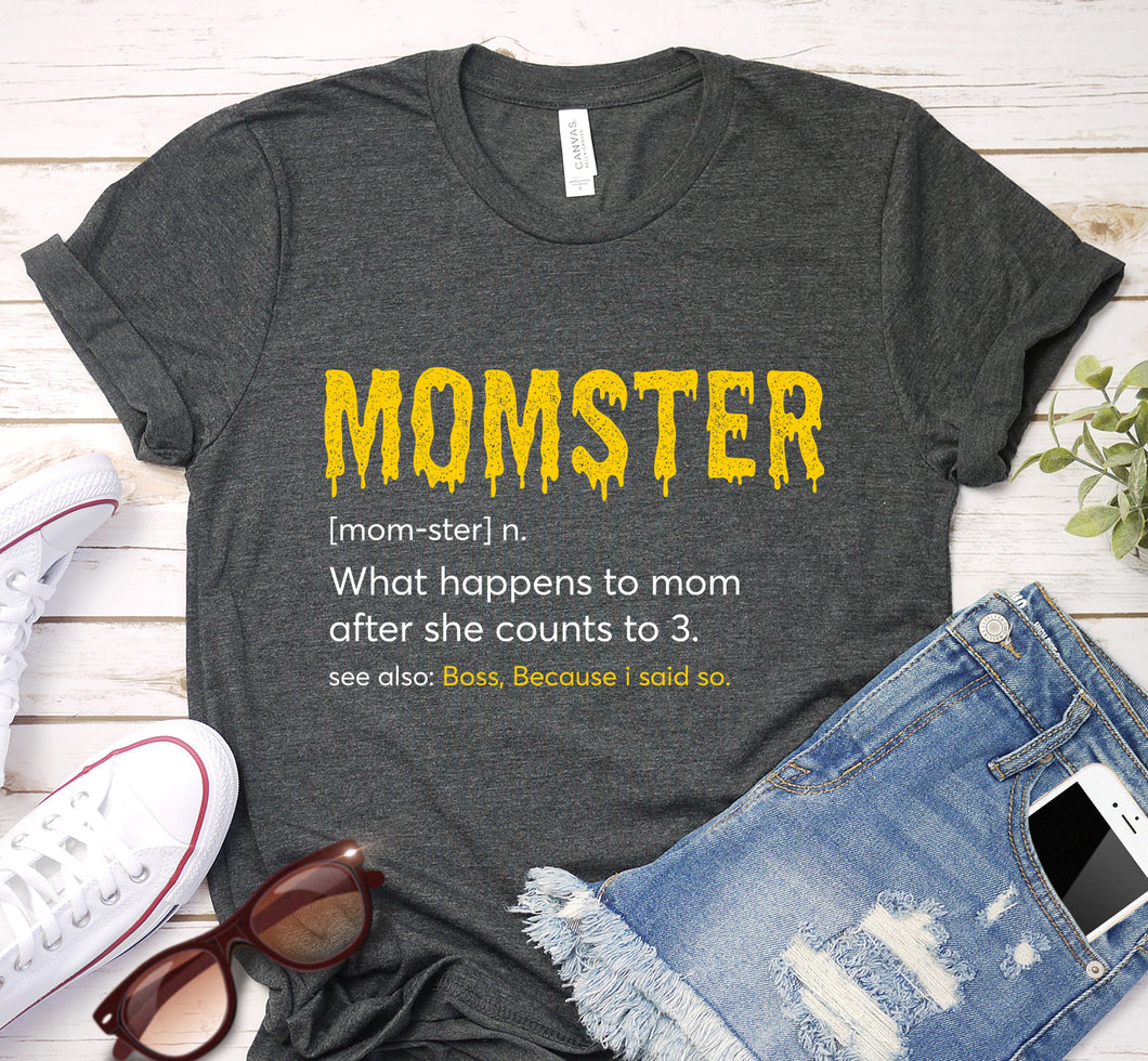 Momster What Happens To Mom After She Counts To Three Mom Word Definition Halloween Shirt
