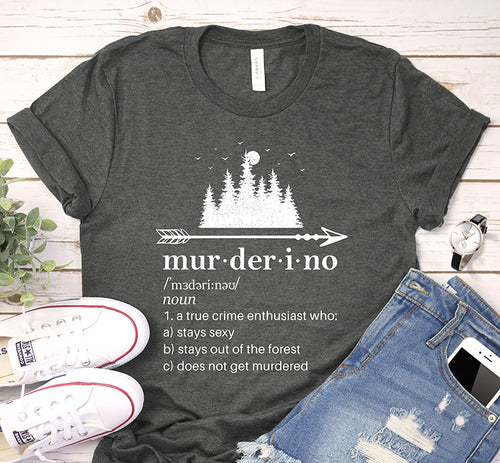 Murderino Word Definition Shirt Stay Sexy Don't Get Murdered