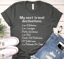 Load image into Gallery viewer, My Next Travel Destination Las Kitchenas Los Lounges Quarantine Shirt