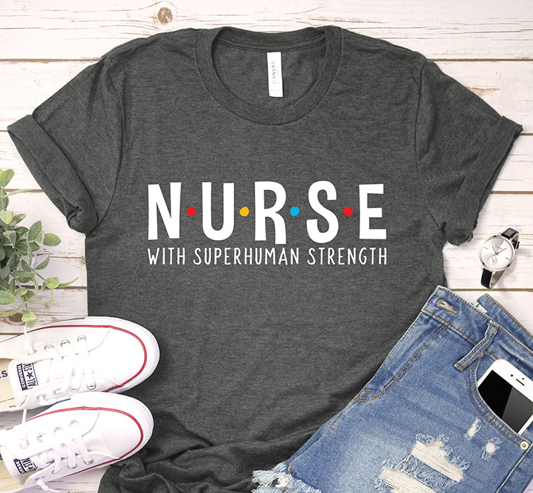 Nurse With Superhuman Strength Friends Theme Shirt