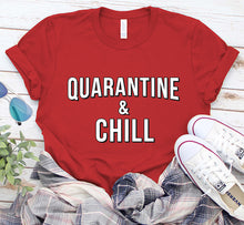 Load image into Gallery viewer, Quarantine And Chill Stay At Home Netflix Shirt