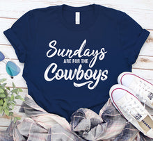 Load image into Gallery viewer, Sundays are for the Cowboys Dallas Football Fan Shirt