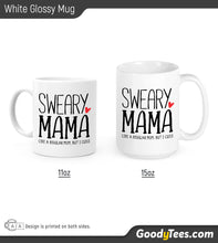 Load image into Gallery viewer, Sweary Mama Like A Regular Mom But I Cuss White Glossy Mug