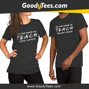 The One WHere We Teach First Second Grade Unisex Shirt And Women's Shirt