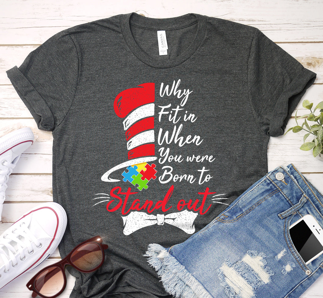 Why Fit In When You Were Born To Stand Out Autism Awareness Shirt